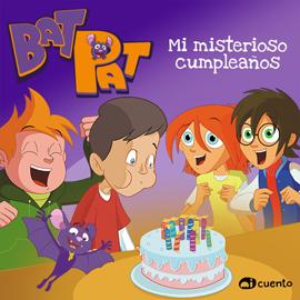Bat Pat. Mi misterioso cumpleaños