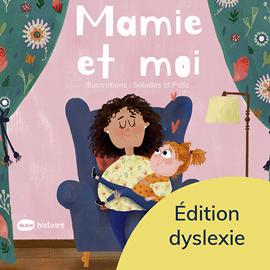 Mamie et moi - Éd. Dyslexie