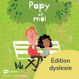 Papy et moi - Éd. Dyslexie