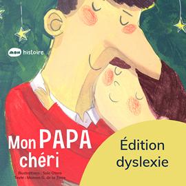 Mon papa chéri - Éd. Dyslexie