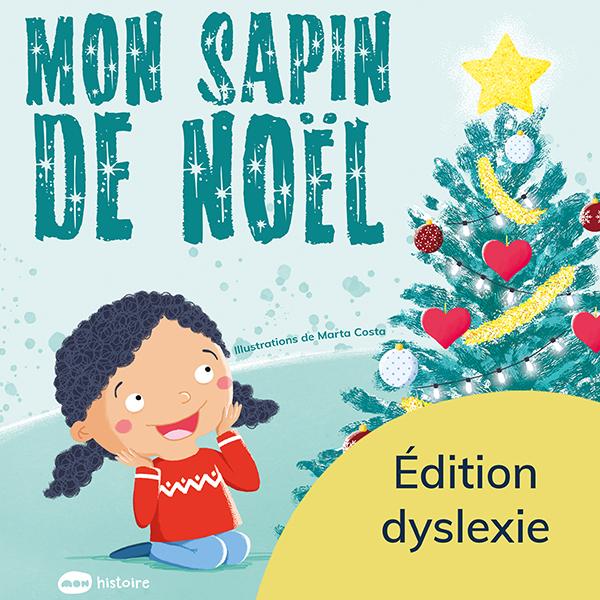 Mon sapin de Noël - Éd. Dyslexie