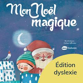 Mon Noël magique - Éd. Dyslexie