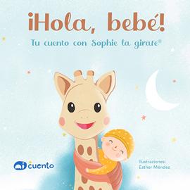 ¡Hola, bebé! Con Sophie la girafe