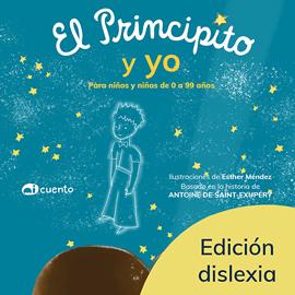 El Principito y yo - Ed. Dislexia