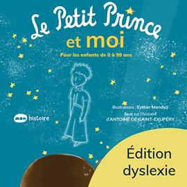 Le Petit Prince et moi - Éd. Dyslexie