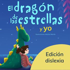 El dragón de las estrellas y yo - Ed. Dislexia