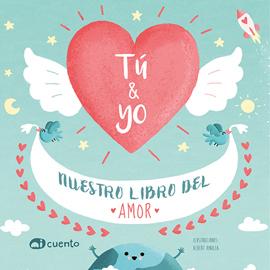 Tú y yo. Nuestro libro del amor