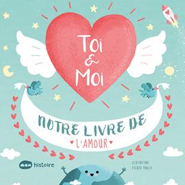 Toi & Moi. Notre livre de l'amour